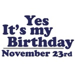 November 23rd Birthday T-Shirts & Gifts
