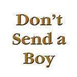 Don't Send a Boy Euchre T-Shirts & Gifts