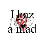 I Haz A Mad T-Shirts and Gifts