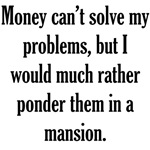 Money Can't Solve My Problems