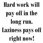 Hard Work vs Laziness