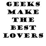 Geeks Make The Best Lovers