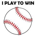 Baseball I Play To Win