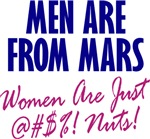 Men Are From Mars, Women Are Just @#$%! Nuts!