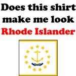 Does This Shirt Make Me Look Rhode Islander?