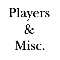 Players and Misc.