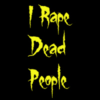 I Rape Dead People