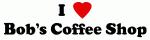 I Love Bob's Coffee Shop