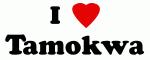 I Love Tamokwa