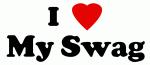 I Love My Swag
