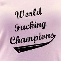 World Fucking Champions, White/Black Text