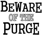 Beware of The Purge
