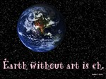 Earth Without Art is Eh