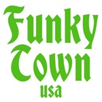 FUNKY TOWN USA