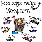 Papa Says we're keepers