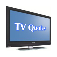 TV Show Quotes
