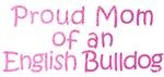 Proud Mom of an English Bulldog