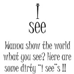 I See (dirty)