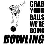 Grab Your Balls Bowling Woman