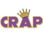 Crap Is King