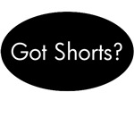 Got Shorts?