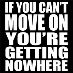 Move On or Getting Nowhere