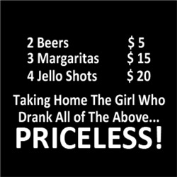 2 Beers $5 3 Margaritas $15 Priceless Girl FUNNY