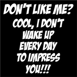 Don't Like Me? Cool