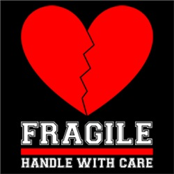 Fragile (Heart) Handle With Care