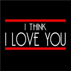 I Think I Love You Valentine Couple Soulmate
