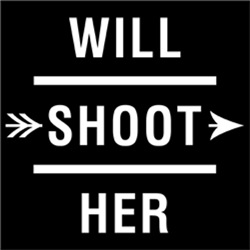 Will Shoot Her