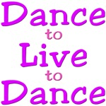 Dance to Live to Dance
