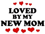 Loved: <strong>New</strong> <strong>Mom</strong>
