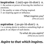 Aspire to That Which Inspires