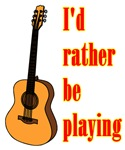 I'd Rather Be Playing Guitar (Acoustic)