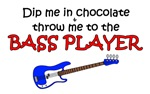 Dip Me In Chocolate & Throw Me To The Bass Player