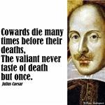 Cowards Die Many Times