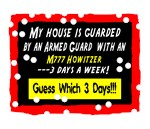 My House Is Guarded/