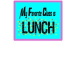 My Favorite Class is Lunch/t-shirt