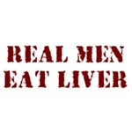 Real Men Eat Liver - Humor