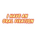 I Have An Oral Fixation