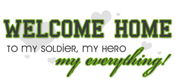 Welcome Home to My Soldier...