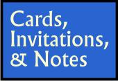 Cards, Invitations, & Notes