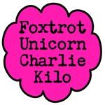 Foxtrot, Unicorn, Charlie, Kilo