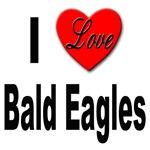 I Love Bald Eagles