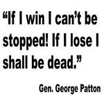 Patton Win Lose Quote