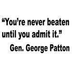 Patton Never Beaten Quote
