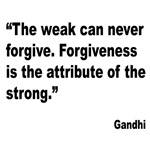 Gandhi Forgiveness Quote