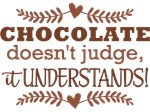 Chocolate Doesn't Judge