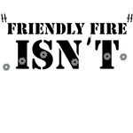 Funny Military T-Shirts, Friendly Fire design